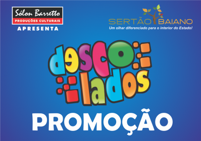 Promoção Descolados no Sertão Baiano