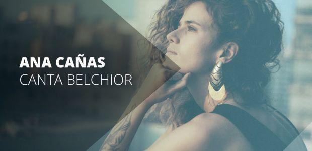 Ana Cañas lança disco com músicas de Belchior