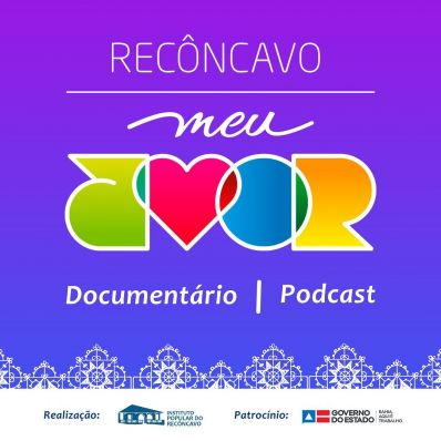 Bahia ganha mini doc e podcast sobre o Recôncavo
